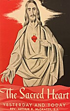 The Sacred Heart; Yesterday and Today by…