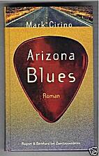 Arizona Blues by Mark Cirino