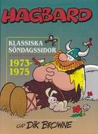 Hagbard : klassiska söndagssidor 1973-1975…