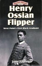 Henry Ossian Flipper: West Point's First…