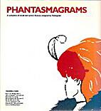 Phantasmagrams: A Colourful Collection of…