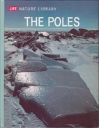 Life Nature Library: The Poles by Willy Ley