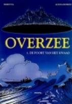 Overzee, Vol. 01: De poort van het kwaad by…