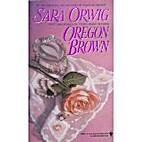 Oregon Brown by Sara Orwig