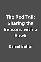 The Red Tail: Sharing the Seasons with a…