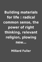 Building materials for life : radical common…