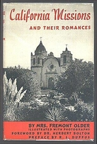 California Missions and Their Romances by…