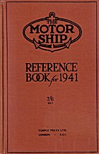 The Motor Ship Reference Book for 1941