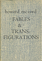 FABLES & TRANSFIGURATIONS. by Howard McCord