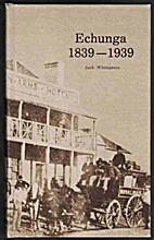 Dedicated to pioneers : Echunga 1839-1939 by…