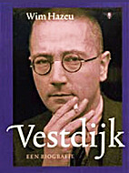 Vestdijk, een biografie by Wim Hazeu