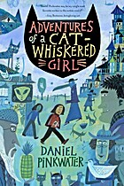 Adventures of a cat-whiskered girl by Daniel…
