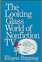 The Looking Glass World of Non-Fiction…
