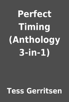 Perfect Timing (Anthology 3-in-1) by Tess…