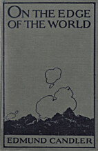 On the edge of the world by Edmund Candler