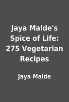 Jaya Malde's Spice of Life: 275 Vegetarian…