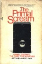 The Primal Scream by Arthur Janov