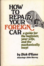 How to repair your foreign car by Dick…