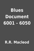 Blues Document 6001 - 6050 by R.R. Macleod