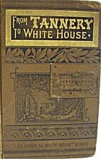 From the Tannery to the White House: Story…
