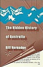 The hidden history of Australia by Bill…