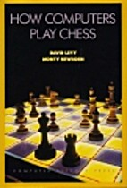 How Computers Play Chess by David N. L. Levy