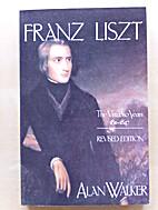 Franz Liszt, Vol. 1: The Virtuoso Years,…