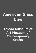 American Glass Now by Toledo Museum of Art…