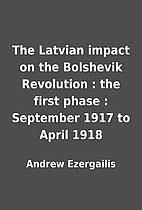 The Latvian impact on the Bolshevik…