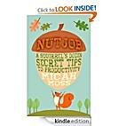 NutJob: A Squirrel's Dozen Secret Tips To…