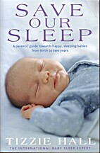 Save our sleep : a parents' guide towards…