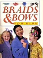Braids and Bows for Kids by Janis Bullis