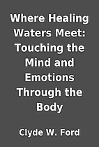 Where Healing Waters Meet: Touching the Mind…