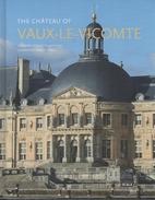 Le Château de Vaux-le-Vicomte by Jean-Marie…