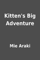 Kitten's Big Adventure by Mie Araki