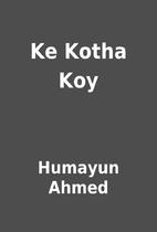 Ke Kotha Koy by Humayun Ahmed