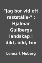 Jag bor vid ett rastställe- : Hjalmar…