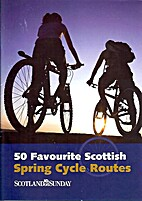 50 Favourite Scottish Spring Cycle Routes by…