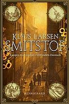 Smitstof by Klaus Larsen