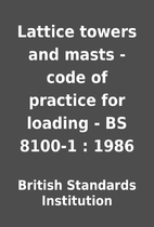 Lattice towers and masts - code of practice…