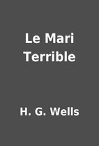 Le Mari Terrible by H. G. Wells