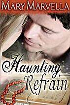 Haunting Refrain by Mary Marvella