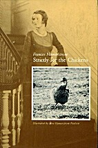 Strictly for the Chickens by Frances…