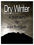 Dry Winter by Jose Rodriguez