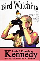 Bird Watching by Linda F. Kennedy