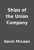 Ships of the Union Company by Gavin McLean