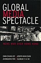Global Media Spectacle: News War over Hong…