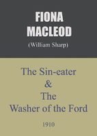 The Sin Eater and The Washer of the Ford and…