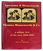 Lawrence & Houseworth / Thomas Houseworth &…