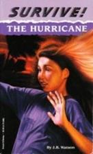 The Hurricane (Survive!) by J. B. Watson